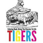 Tigers Coloring Book - Bring the Classics to Life by Adrienne Menken (Paperback / softback, 2015)