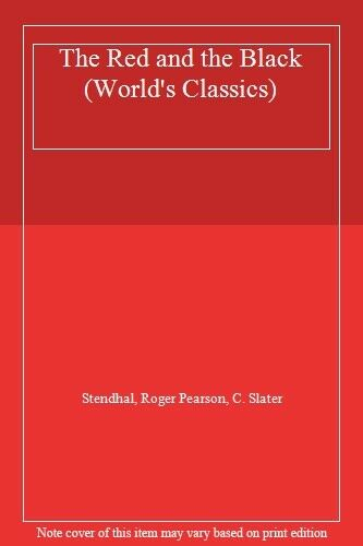 The Red and the Black (World's Classics) By Stendhal, Roger Pearson, C. Slater