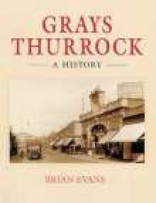 1 of 1 - Grays Thurrock: A History by Suzanne E. Evans, Brian Evans (Paperback, 2004)
