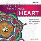 Healing the Heart: A Journal and Coloring Book for Self Discovery, Healing & Happiness by Kristen Webster (Paperback / softback, 2015)