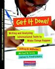 Get It Done!: Writing and Analyzing Informational Texts to Make Things Happen by Professor of European Politics Michael Smith, James Fredricksen, Jeffrey D Wilhelm (Paperback / softback, 2012)