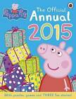 Peppa Pig: The Official Annual 2015 by Penguin Books Ltd (Hardback, 2014)