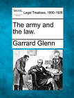 The Army and the Law. by Garrard Glenn (Paperback / softback, 2010)