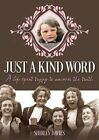 Just a Kind Word: A Life Spent Trying to Uncover the Truth by Shirley Davies (Paperback, 2015)