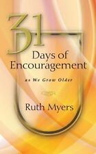 31 Days of Encouragement As We Grow Older by Ruth Myers (2011, Hardcover)