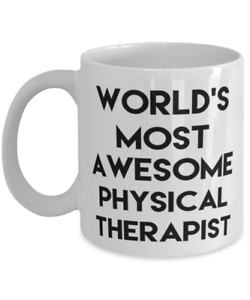 World/'s most Awesome Physical Therapist,Mugs For Best Physical Therapist ever mu