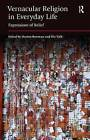 Vernacular Religion in Everyday Life: Expressions of Belief by Ulo Valk, Marion Bowman (Paperback, 2015)
