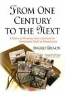 From One Century to the Next: A History of Wrentham State School & the Institutional Model in Massachusetts by Ingrid Grenon (Paperback, 2015)
