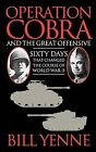 Operation Cobra and the Great Offensive by Bill Yenne (Paperback, 2009)