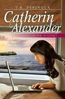 Catherin & Alexander Love on the Internet  : Love on the Internet by T R Espinola (Paperback / softback, 2013)
