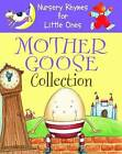 Nursery Rhymes for Little Ones: Mother Goose Collection: Best Ever Rhymes * Action Rhymes * Playtime Rhymes by Anness Publishing (Board book, 2013)