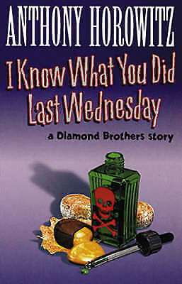 I Know What You Did Last Wednesday (Diamond Brothers Story), Horowitz, Anthony,