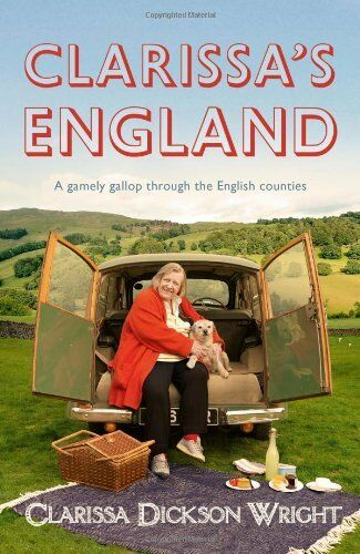 Clarissa's England: A Gamely Gallop Through the English Countie .9781444729092