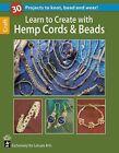 Learn to Create with Hemp, Cord, & Beads by Leisure Arts Inc(Paperback / softback)