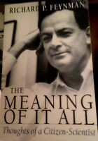 The Meaning Of It All: Thoughts Of A Citizen-scientist By Richard P. Feynman Nu