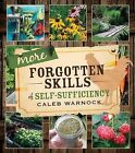 More Forgotten Skills of Self-Sufficiency by Caleb Warnock (Paperback / softback, 2014)