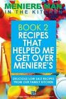 Meniere Man in the Kitchen. Book 2. Recipes That Helped Me Get Over Meniere's.: Delicious Low Salt Recipes from Our Family Kitchen by Meniere Man (Paperback / softback, 2014)
