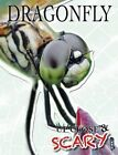 Up Close & Scary Dragonfly by Louise & Richard Spilsbury (Paperback, 2016)