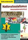 Nationalsozialismus - Neonationalsozialismus von Annette Pölert-Klassen (2016, Taschenbuch)