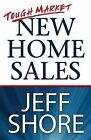 Tough Market New Home Sales by Shore Jeff (Paperback / softback, 2008)