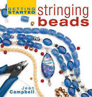 Getting Started Stringing Beads by Jean Campbell (Hardback, 2005)