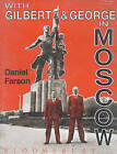 With Gilbert and George in Moscow by Daniel Farson (Hardback, 1991)