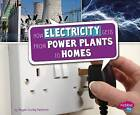 How Electricity Gets from Power Plants to Homes by Megan Cooley Peterson (Hardback, 2016)