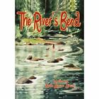 The River's Bend Beth Larson Sherk Xlibris Corporation Hardback 9781453597569