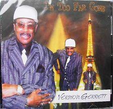 SOUL BLUES CD: VERNON GARRETT [GERRETT} I'm Too Far Gone VIDEO UPTOWN Fresno CA
