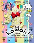 Kawaii! : Japan's Culture of Cute by Geoff Johnson and Manami Okazaki (2013, Hardcover)