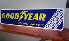 """GoodYear #1 in Tires metal sign 6"""" x 24"""""""