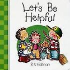 Let's Be Helpful by P. K. Hallinan (2008, Board Book)