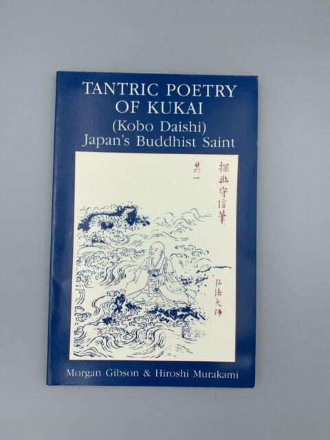 Tantric Poetry of Kukai - Japan's Buddhist Saint (1985, Paperback)