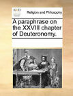 A Paraphrase on the XXVIII Chapter of Deuteronomy. by Multiple Contributors (Paperback / softback, 2010)