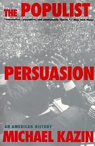 The-Populist-Persuasion-An-American-History-by-Michael-Kazin-1996-Paperback-Michael-Kazin-1996