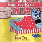 Kumi The Bear by Irene Toh 9781438913681 Paperback 2008