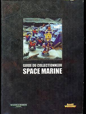 Games Workshop Guide Du Collectionneur Space Marine 200 Essere Accorti In Materia Di Denaro