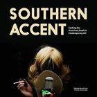 Southern Accent: Seeking the American South in Contemporary Art by Duke University Museum of Art,U.S. (Paperback, 2016)