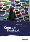 Kunst im Kontext. Schülerband (2013, Gebundene Ausgabe)