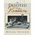 Devoted to Realism by Helga Olsson (Paperback, 2014)