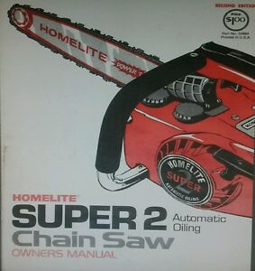 Details about Homelite XL & Super 2 Chain Saw Owner & Parts (2 Manual s)  UT-10654 Chainsaw Gas