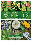The Wondrous World of Weeds by Pat Collins (Paperback, 2016)