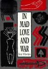 In Mad Love and War by Joy Harjo (Paperback, 1990)