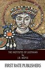 The Institutes of Justinian by J B Moyle (Paperback / softback, 2014)