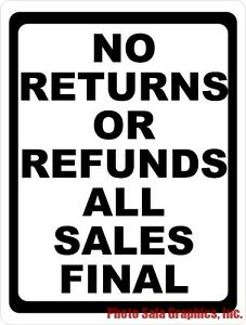 Details about No Returns or Refunds All Sales Final Sign  Size Option   Business Return Policy