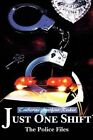 Just One Shift: The Police Files by Catherine Marfino-Reiker (Paperback / softback, 2002)