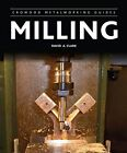Milling by David A. Clark (Hardback, 2014)