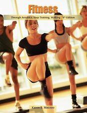 Fitness Through Aerobics, Step Training, Walking (Wadsworth Activities-ExLibrary