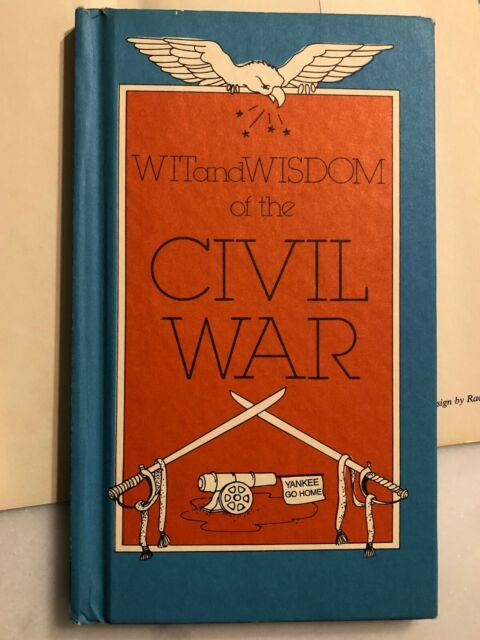Wit and Wisdom of the Civil War by Nick Beilenson HCDJ 1st ed.