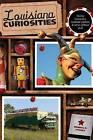 Louisiana Curiosities: Quirky Characters, Roadside Oddities & Other Offbeat Stuff by Bonnye E. Stuart (Paperback, 2012)